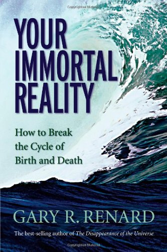 Your Immortal Reality: How to Break the Cycle of Birth and Death Cover Image