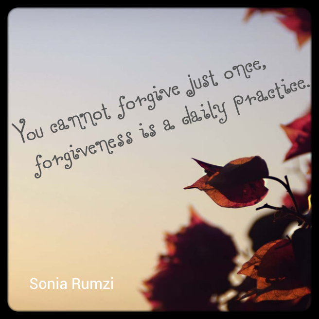 "Quote Card: ""You cannot forgive just once, forgiveness is a daily practice"" - Sonia Rumzi"