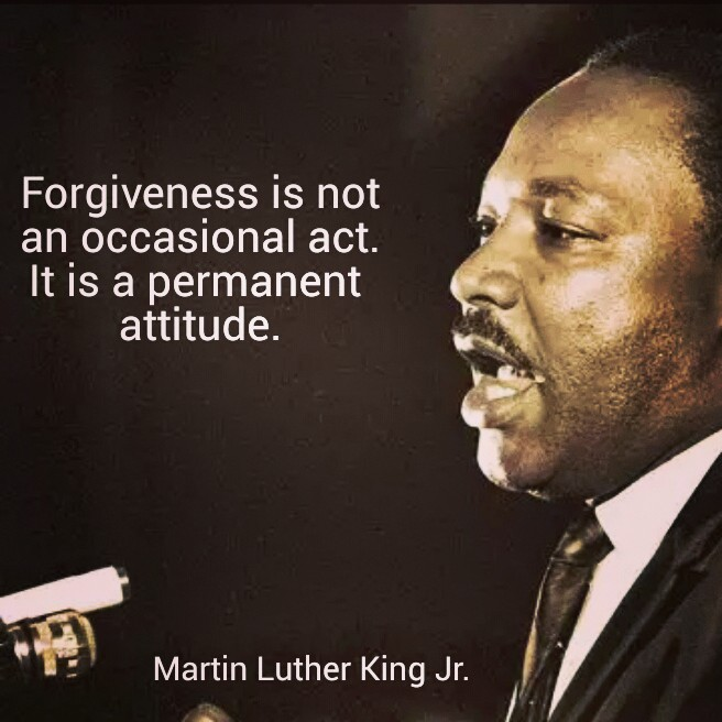 "Quote Card: ""Forgiveness is not an occasional act. It is a permanent attitude."" Martin Luther King Jr."