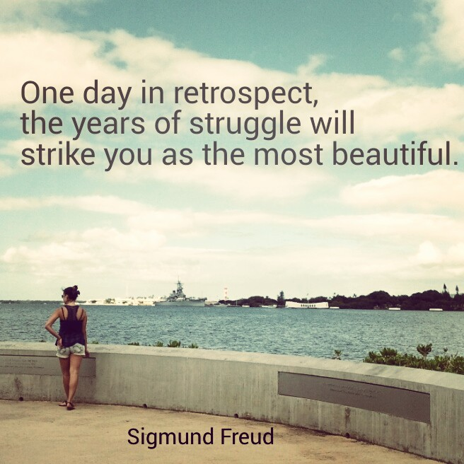 "Quote Card: ""One day in retrospect, the years of struggle will strike you as the most beautiful"" - Sigmund Freud"