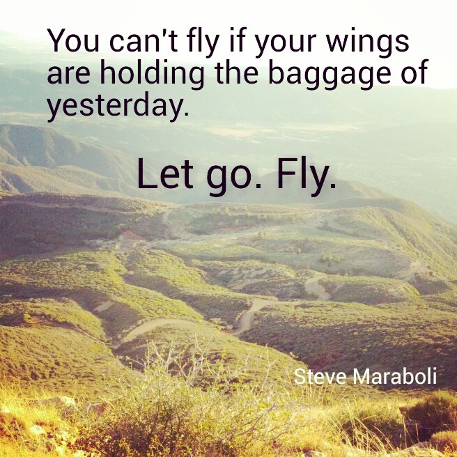 "Quote Card: ""You can't fly if you wings are holding the baggage of yesterday"" - Steve Maraboli"