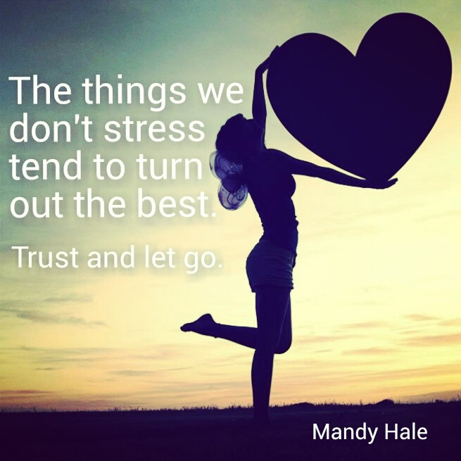"Quote Card: ""The things we don't stress tend to turn out the best"" - Mandy Hale"