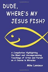 Dude, Where's My Jesus Fish