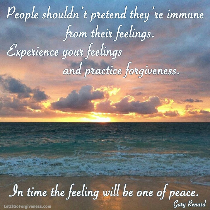 experience feelings practice forgiveness gary renard quote image