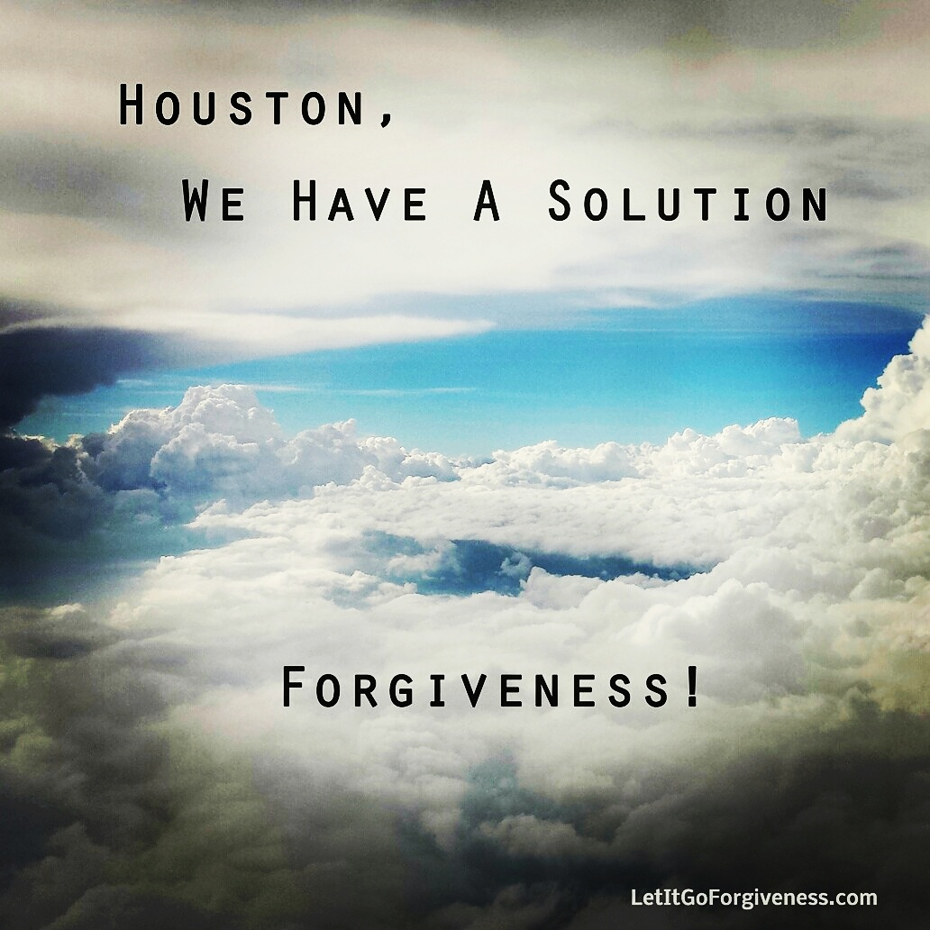 houston we have a solution, forgiveness! quote image
